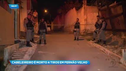 Cabeleireiro foi assassinado a tiros no bairro de Fernão Velho