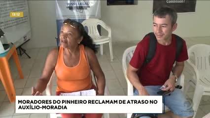 Moradores do Pinheiro reclamam de atraso no auxílio-moradia