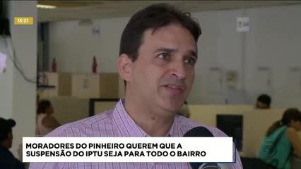 Moradores do Pinheiro querem que a suspensão do IPTU seja para todo bairro