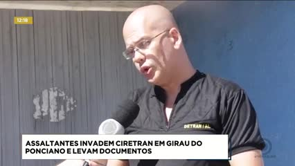 Assaltantes invadem Ciretran em Girau do Ponciano e levam documentos
