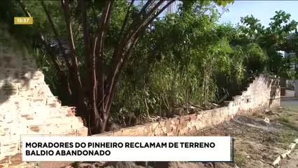 Moradores do Pinheiro reclamam de terreno baldio abandonado