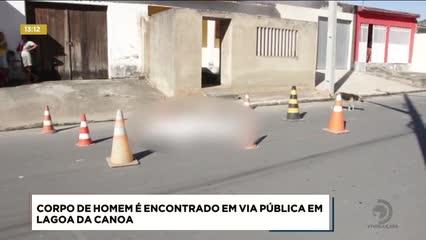 Corpo de homem foi encontrado em via pública em Lagoa da Canoa
