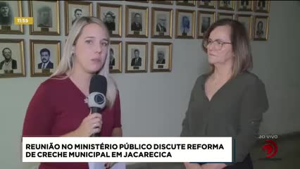 Reunião no Ministério Público discute reforma de creche municipal em Jacarecica