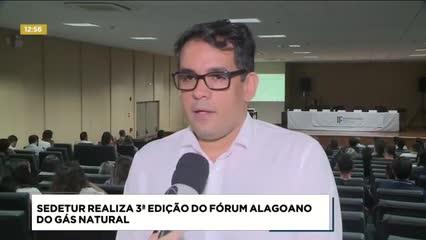 Sedetur realiza 3ª edição do Fórum Alagoano do Gás Natural