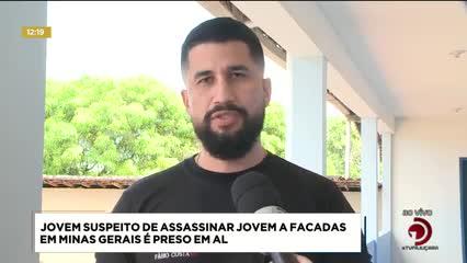 Suspeito de assassinar adolescente a facadas em Minas Gerais foi preso em Alagoas