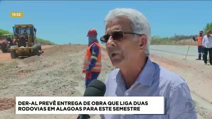 DER-AL prevê entrega de obra que liga duas rodovias em  Alagoas para este semestre