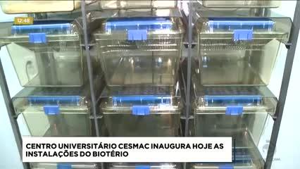 Centro Universitário Cesmac inaugurou hoje as instalações do Biotério
