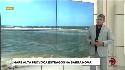 Maré alta provoca estragos na Barra Nova