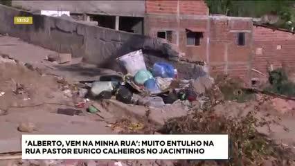 'Alberto, Vem na Minha Rua': muito entulho na Rua Pastor Eurico Calheiros no Jacintinho