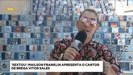 'Sextou': Mailson Franklin apresenta o cantor de brega Vitor Sales