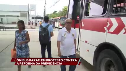 Ônibus param em protesto contra a Reforma da Previdência
