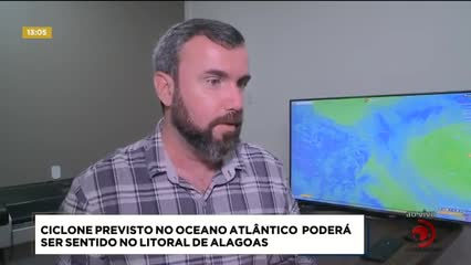 Ciclone previsto no Oceano Atlântico poderá ser sentido no Litoral de Alagoas