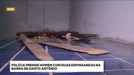 Homem foi preso com duas espingardas na Barra de Santo Antônio
