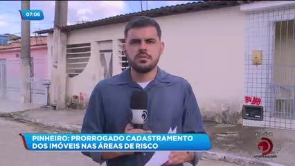 Prorrogado o prazo para cadastramento de imóveis nas áreas de risco do Pinheiro