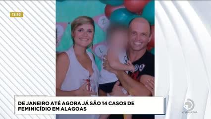 De janeiro até agora foram registrados 14 casos de feminicídio em Alagoas