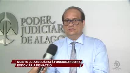 Quinto Juizado já está funcionando na rodoviária de Maceió