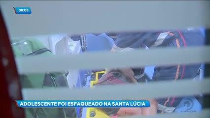 Adolescente de 17 anos foi esfaqueado na Santa Lúcia