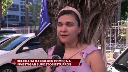 Delegada da Mulher começa a investigar supostos estupros