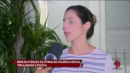 Rede de Atenção às Vítimas da Violência Sexual, tem ajudado a Polícia