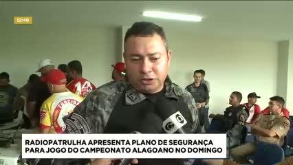 Radiopatrulha apresentou plano de segurança para jogo da final do Campeonato Alagoano