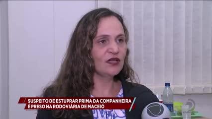 Suspeito de estuprar prima da companheira é preso na rodoviária de Maceió