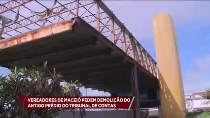 Vereadores de Maceió pedem demolição do antigo prédio do Tribunal de Contas da União