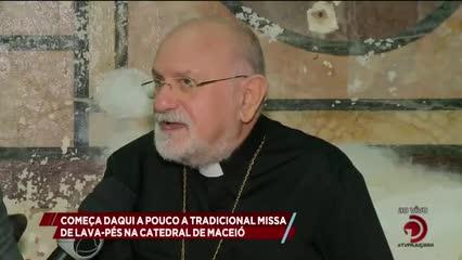 Começa daqui a pouco a tradicional Missa de Lava pés, na Catedral de Maceió