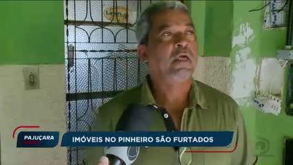 Imóveis no Pinheiro são furtados