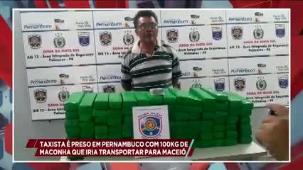 Taxista é preso em Pernambuco com 100 KG de maconha que iria transportar para Maceió