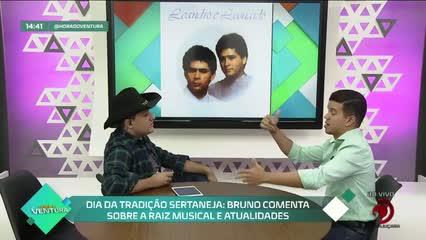 Dia da Tradição Sertaneja: Bruno comenta sobre a raiz musical e atualidades - Bloco 02