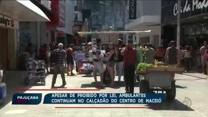 Apesar de proibido por lei, ambulantes continuam no Calçadão do Centro de  Maceió
