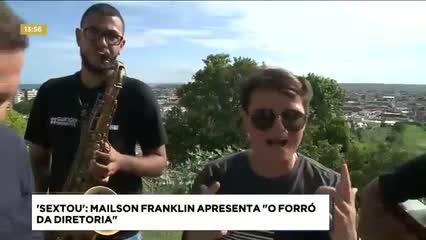 """'Sextou': Mailson Franklin apresenta """"O Forró da Diretoria"""""""