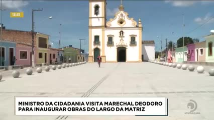 Ministro da Cidadania visita Marechal Deodoro para inaugurar obras do Largo da Matriz