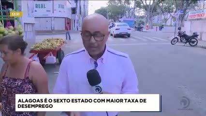 Alagoas é o sexto estado com a maior taxa de desemprego do país
