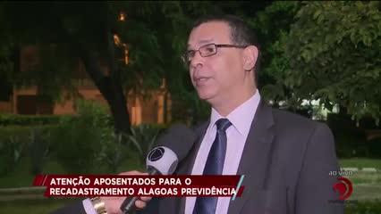 Atenção aposentados para o recadastramento Alagoas Previdência
