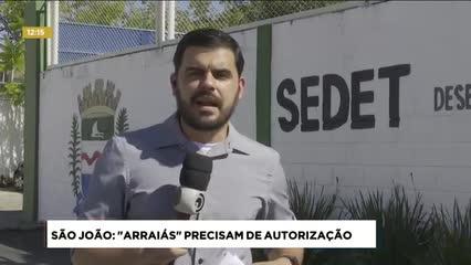 Festas Juninas: Realização de ''arraiás'' precisam de autorização da prefeitura