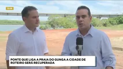 Ponte que liga a Praia do Gunga ao município de Roteiro será recuperada