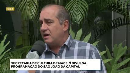 Secretaria de Cultura de Maceió divulga programação do São João da Capital