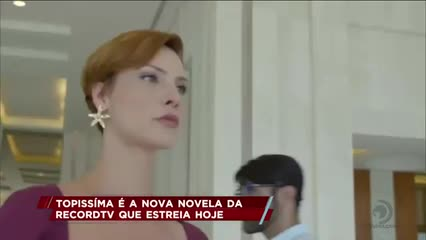 Topíssima é a nova novela da RecordTV que estreia hoje
