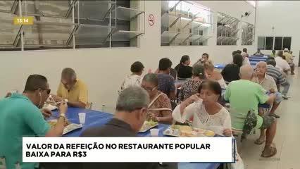 Valor da refeição no Restaurante Popular baixa para R$ 3