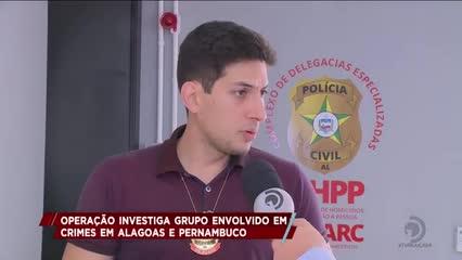 Operação busca grupo envolvido em diversos crimes em Alagoas e Pernambuco