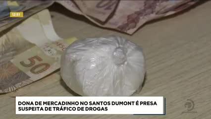 Comerciante foi presa suspeita de tráfico de drogas no Santos Dumont