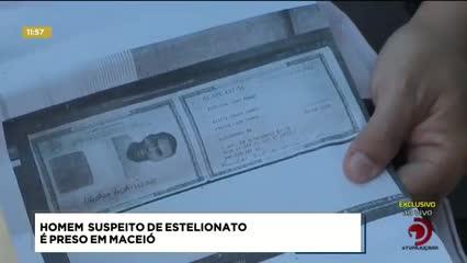 Homem suspeito de estelionato foi preso em Maceió