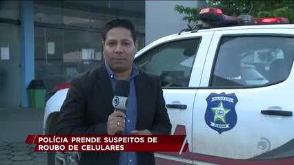 Polícia prende suspeitos de roubo de celulares