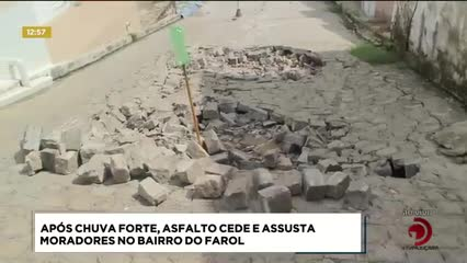 Após chuva forte, asfalto cede e assusta moradores no bairro do Farol