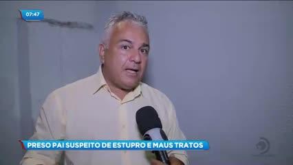 Pai foi preso suspeito estupro e maus tratos contra duas crianças