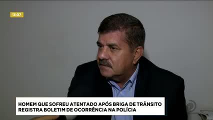 Homem que sofreu atentado após briga de trânsito registra Boletim de Ocorrência na polícia
