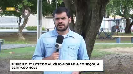 Pinheiro: 7º lote do auxílio-moradia começou a ser pago hoje