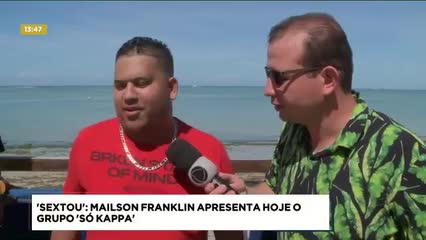 'Sextou': Mailson Franklin apresenta hoje o grupo 'Só Kappa'