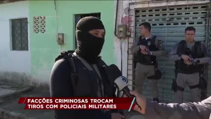 Facções criminosas trocam tiros com policiais militares